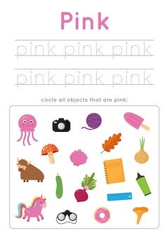Roze kleur werkblad. basiskleuren leren voor kleuters. omcirkel alle roze objecten. handschriftoefening voor kinderen.