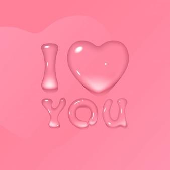 Roze wenskaart voor valentijnsdag met transparante water / gel tekst i love you
