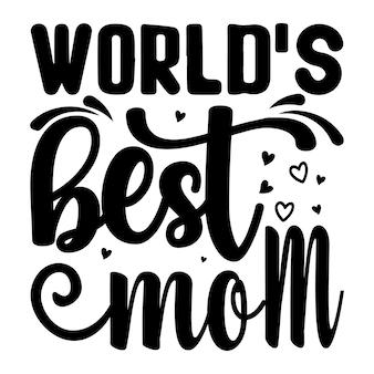 's werelds beste moeder belettering unieke stijl premium vector ontwerpbestand