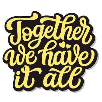Samen hebben we het allemaal handlettering