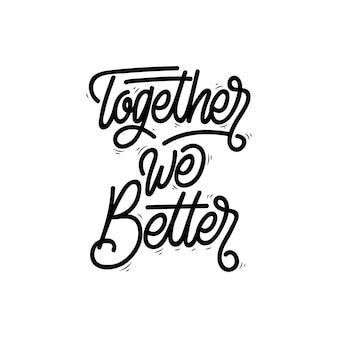 Samen kunnen we beter met de hand belettering