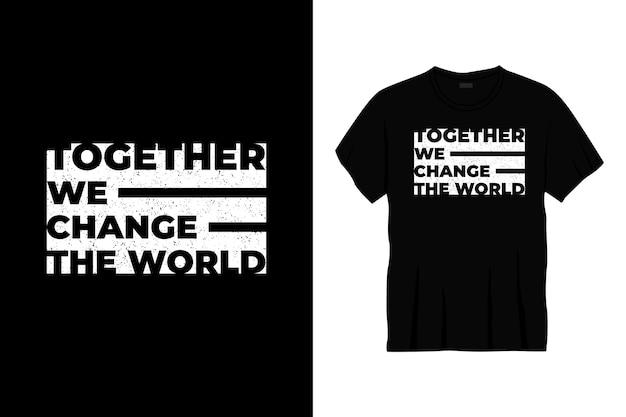 Samen veranderen we het t-shirtontwerp van de wereldtypografie