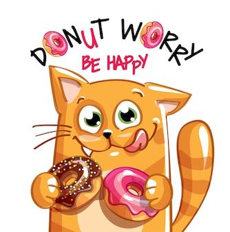 Schattige cartoon gelukkig leuk katje met donuts. wenskaart, briefkaart. maak je geen zorgen, wees blij.