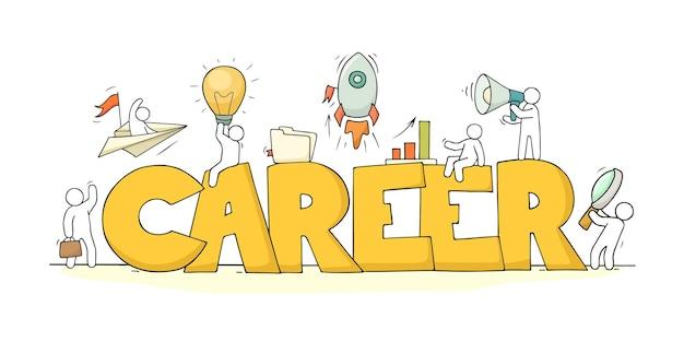 Schets van kleine mensen met woord carrière. doodle schattige miniatuurscène over werk. hand getekend cartoon vectorillustratie.