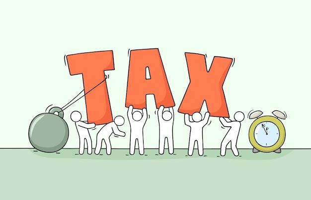 Schets van werkende kleine mensen groot woord belasting. doodle schattige miniatuurscène over belastingen. hand getekend cartoon afbeelding voor zakelijke en financiële ontwerp.