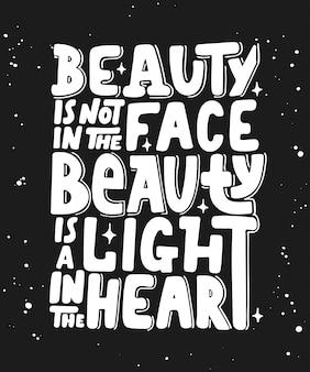 Schoonheid staat niet in het gezicht, moderne letters