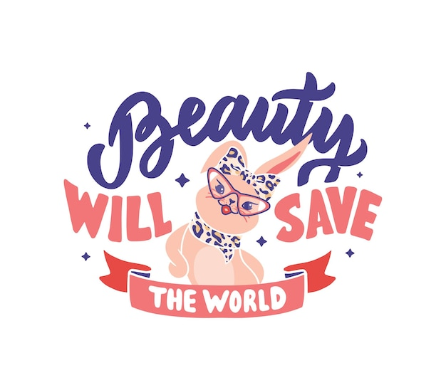Schoonheid zal de wereld redden. de retro compositie met schattig gestileerd konijntje.