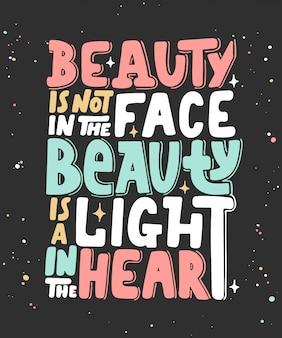 Schoonheid zit niet in het gezicht. moderne belettering