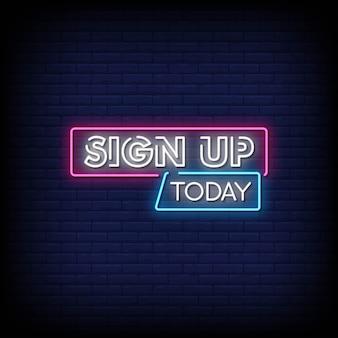 Schrijf u vandaag in neon signs style text