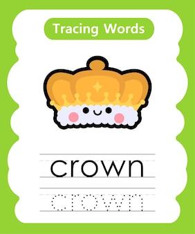 Schrijfoefening woorden alfabet traceren c - kroon