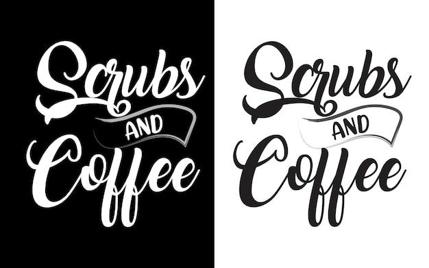 Scrubs en koffie typografie verpleegster citaten ontwerp