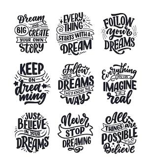 Set met inspirerende citaten over dromen. hand getekend vintage belettering.