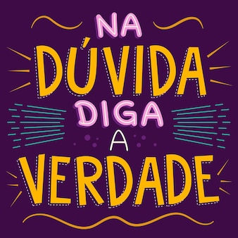 Slimme kleurrijke illustratie in braziliaans portugees. vertaling - vertel bij twijfel de waarheid