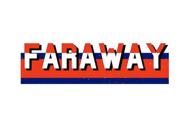 Slogan faraway zin belettering