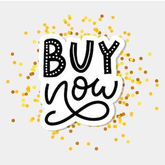 Slogan koop nu brief voor webontwerp als achtergrond. tekst achtergrond. korting, verkoop, aankoop.