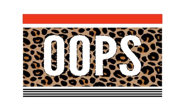 Slogan oeps zin grafische vector luipaard print mode belettering