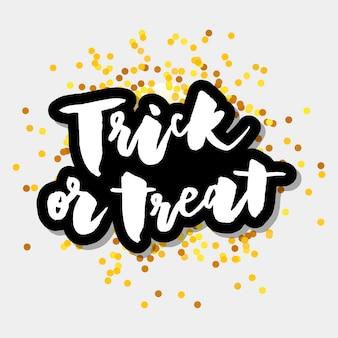 Slogan trick or treat zin grafische vector print belettering kalligrafie