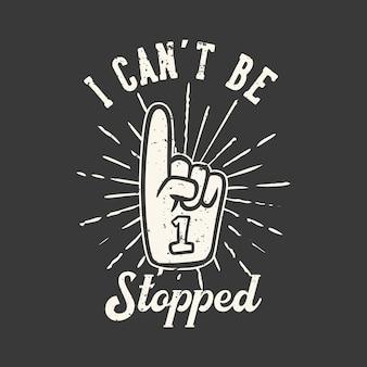 Slogan typografie ik kan niet worden gestopt met nummer één juichende handschoenen vintage