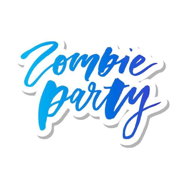 Slogan zombie party-uitdrukking