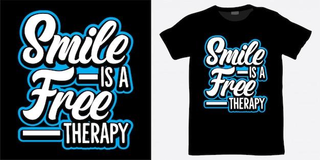 Smile is een gratis therapie-belettering-ontwerp voor een t-shirt