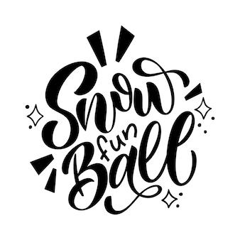Sneeuwpretbal. handgeschreven winterbelettering. winter en nieuwjaarskaart ontwerpelementen. typografische vormgeving. vector illustratie.