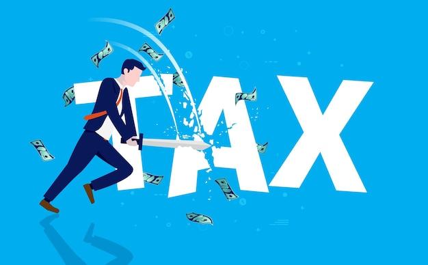 Snijd belastingen concept met man die het woord belasting met zwaard snijdt
