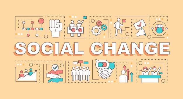Sociale verandering woord concepten banner