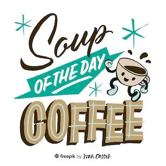 Soep van de dag koffie belettering