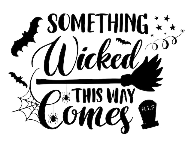 Something wicked comes this way belettering voor print, sticker, poster of kaart