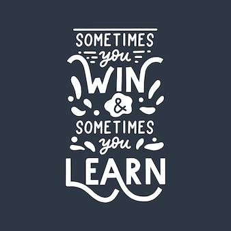 Soms win je soms leer je een citaat van hand belettering