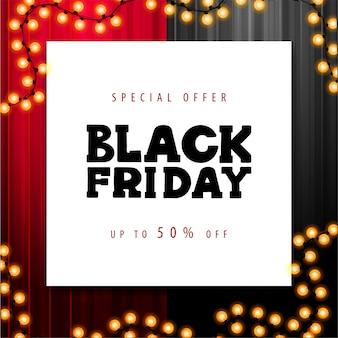 Speciale aanbieding, black friday-uitverkoop, tot 50% korting, vierkante kortingsbanner met groot wit vierkant vel papier met aanbieding en slingerframe
