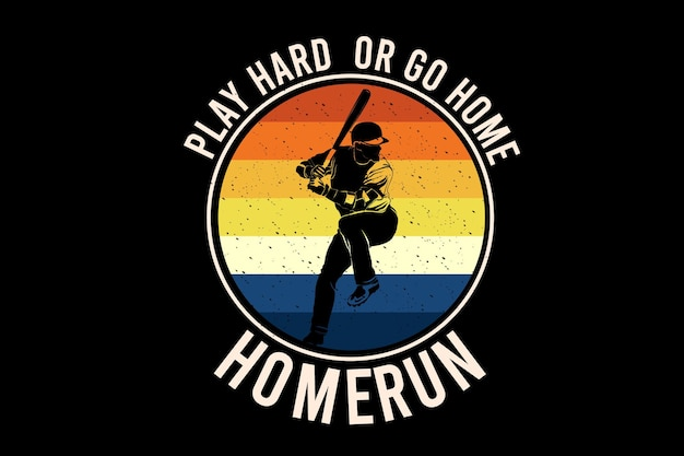 Speel hard of ga naar huis, home run silhouet ontwerp