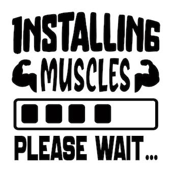 Spieren installeren, even geduld a.u.b. belettering premium vector design