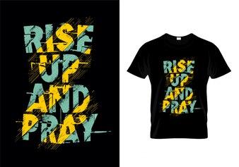 Sta op en bid de Vector van het de T-shirtontwerp van de Typografie
