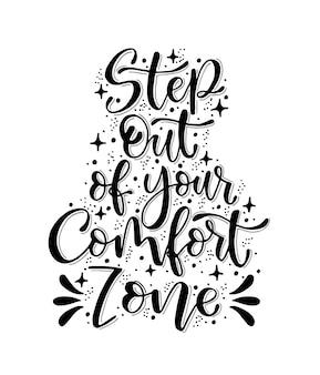 Stap uit je comfortzone hand citaat belettering kalligrafie inspiratie grafisch ontwerp typografie element