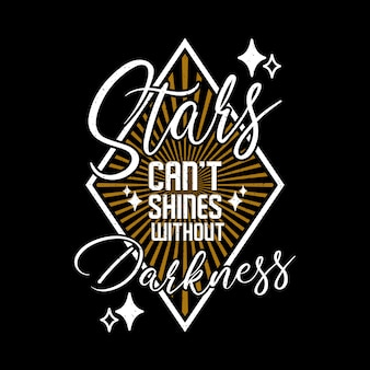 Stars can not shines quotes