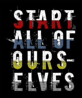 Start ons allemaal typografie voor print t-shirt