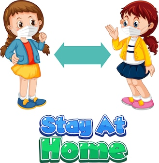 Stay at home-lettertype in cartoonstijl met twee kinderen die sociale afstand houden geïsoleerd op een witte achtergrond