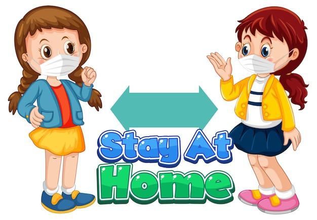Stay at home-lettertype in cartoonstijl met twee kinderen die sociale afstand houden op wit wordt geïsoleerd