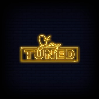 Stay tuned neon signs tekst vector