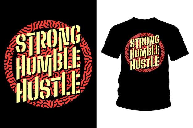 Sterk bescheiden drukte slogan t-shirt typografieontwerp