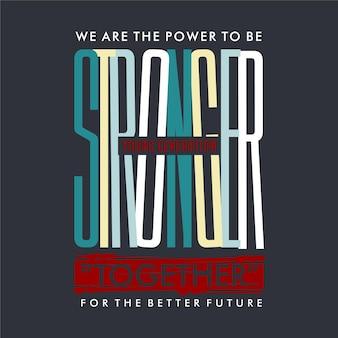 Sterk samen slogan grafische typografie t-shirt ontwerp illustratie casual stijl