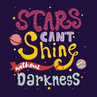 Sterren kunnen niet schijnen zonder duisternis