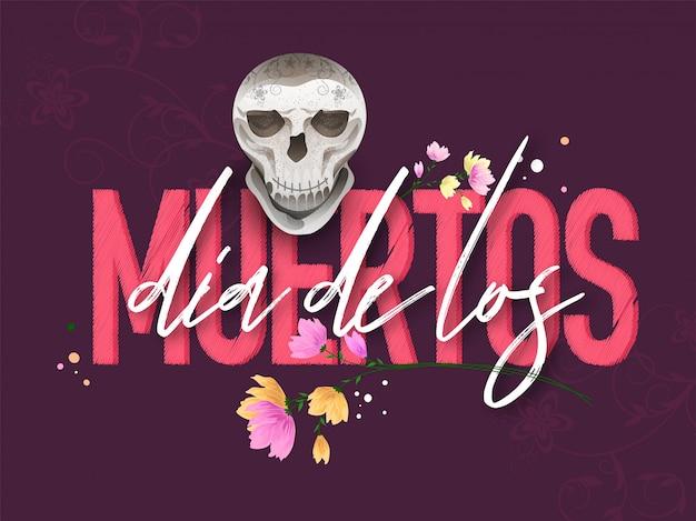 Stijlvolle tekst van dia de los muertos met schedel op paarse bloemen voor dag van de dode banner of poster.