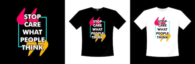 Stop ermee wat mensen denken dat typografie t-shirt design