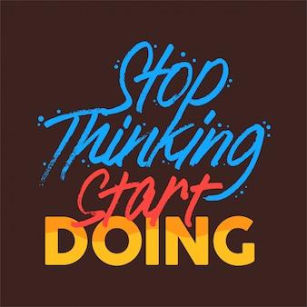 Stop met denken begin met het schrijven van een motiverende motivatie