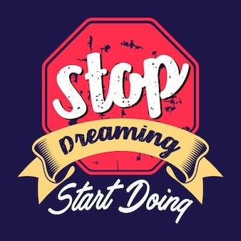 Stop met dromen begint te doen