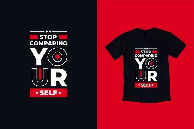 Stop met het vergelijken van jezelf citaten t-shirtontwerp