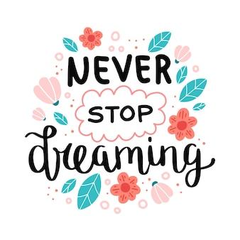 Stop nooit met dromen, motiverende citaat.