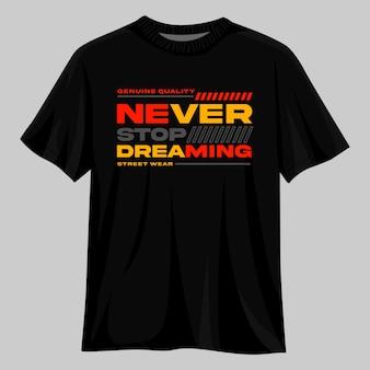 Stop nooit met dromen t-shirtontwerp